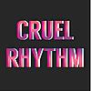 Cruel Rhythm