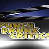 Punch Drunk Critics