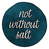 Not Without Salt