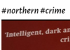 Northern Crime - Crime book reviews