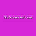 Sue's news and views