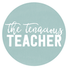 the Tenacious Teacher