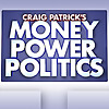 Craig Patrick's Money, Power & Politics