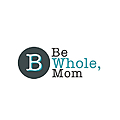 Be Whole, Mom » Christian Lifestyle