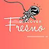 Discover Fresno Blog   Fresno Guide Blog