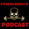 Addicted To Fitness Podcast