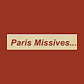 Paris Missives...
