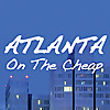 Atlanta on the Cheap