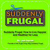 Suddenly Frugal Blog