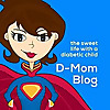 D-Mom Blog - The sweet life with a diabetic child