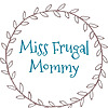 ~Miss Frugal Mommy~