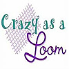 Crazy as a Loom