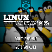 Linux For The Rest Of Us - Podnutz
