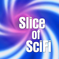 Slice of SciFi: The Podcast
