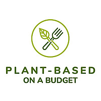 Plant Based on a Budget Healthy Food For Less