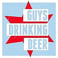 Guys Drinking Beer