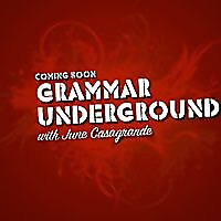Grammar Underground with June Casagrande