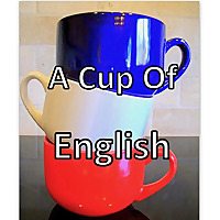A Cup Of English Podcast