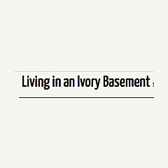 Living in an Ivory Basement
