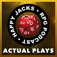 Happy Jacks | Actual Play Podcast