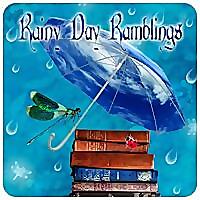 Rainy Day Ramblings