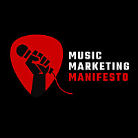 Music Marketing Manifesto Podcast