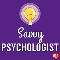 The Savvy Psychologist's Quick & Dirty Tips for Better Mental Health