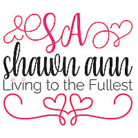 Shawn Ann | Living to the Fullest