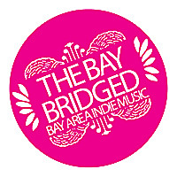 The Bay Bridged | San Francisco Bay Area Indie Music