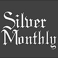 Silver Monthly | The Resource for Silver Investors