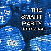 The Smart Party | RPG Podcasts