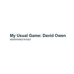 My Usual Game: David Owen
