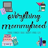 Everything Mommyhood | Travel | Family | Deals | Beauty | Food | Life