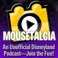 Mousetalgia! | An Unofficial Disneyland Podcast