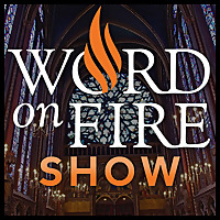 The Word on Fire Show