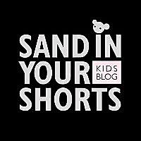 Sand in Your Shorts Kids Blog | Kids Fashion Blog