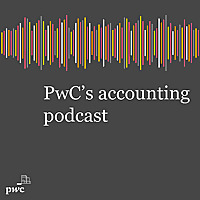PwC CFOdirect   Accounting & Financial Reporting Podcast Series