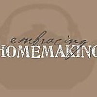 Embracing Homemaking
