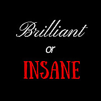 Brilliant or Insane - Education on the Edge