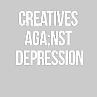 Creatives Aga;nst Depression