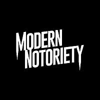 Modern Notoriety
