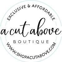 A Cut Above Boutique Blog ShopACutAbove