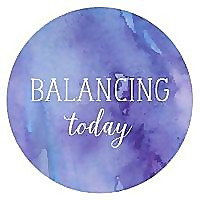 Balancing Today - Working Mom Learning To Balance It All