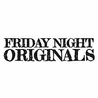 Friday Night Originals