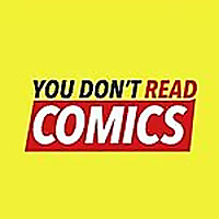 You Don't Read Comics