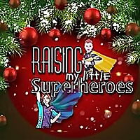 Raising My Little Superheroes