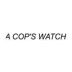 A COP'S WATCH
