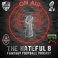 The Hateful 8 Fantasy Football Podcast