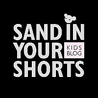 Sand in Your Shorts Kids Blog