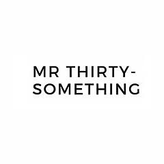 Mr Thirty-Something | Grooming